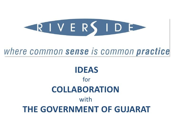 IDEAS            for     COLLABORATION           withTHE GOVERNMENT OF GUJARAT