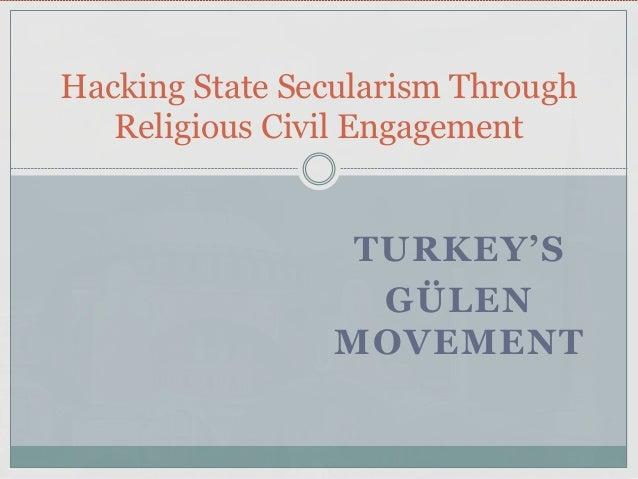 TURKEY'S GÜLEN MOVEMENT Hacking State Secularism Through Religious Civil Engagement