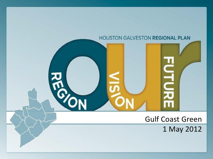 Gulf Coast Green     1 May 2012