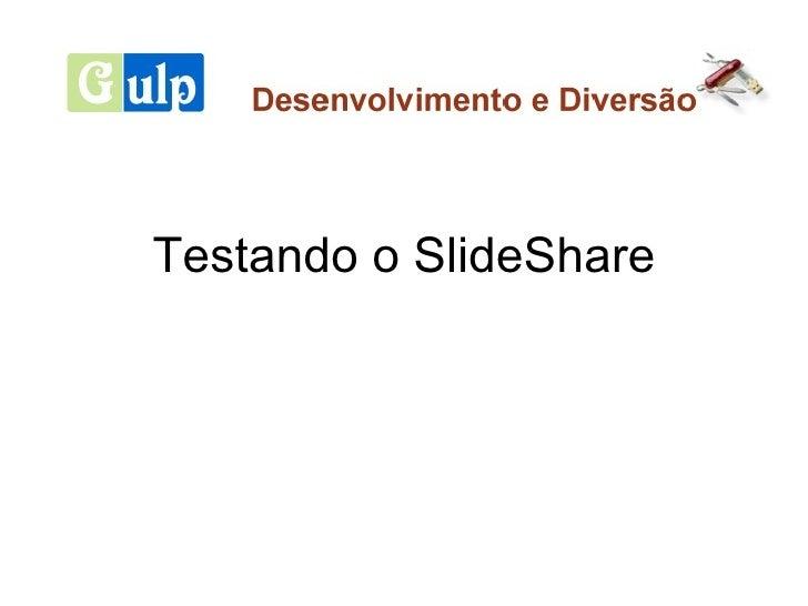 Testando o SlideShare