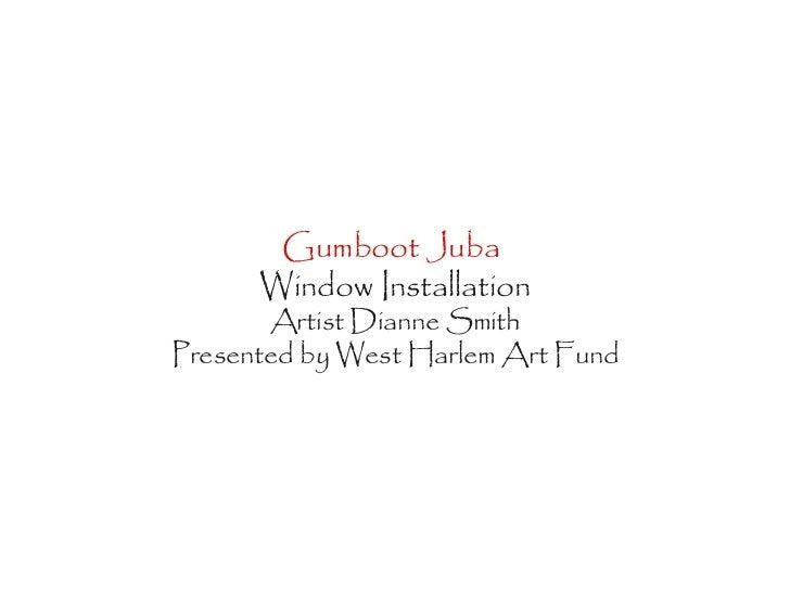 Gumboot Juba  Window Installation Artist Dianne Smith Presented by West Harlem Art Fund
