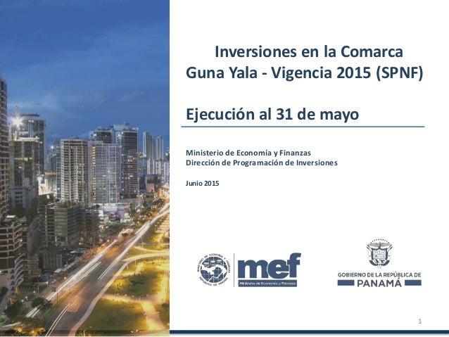 Ministerio de Economía y Finanzas Dirección de Programación de Inversiones Junio 2015 Inversiones en la Comarca Guna Yala ...