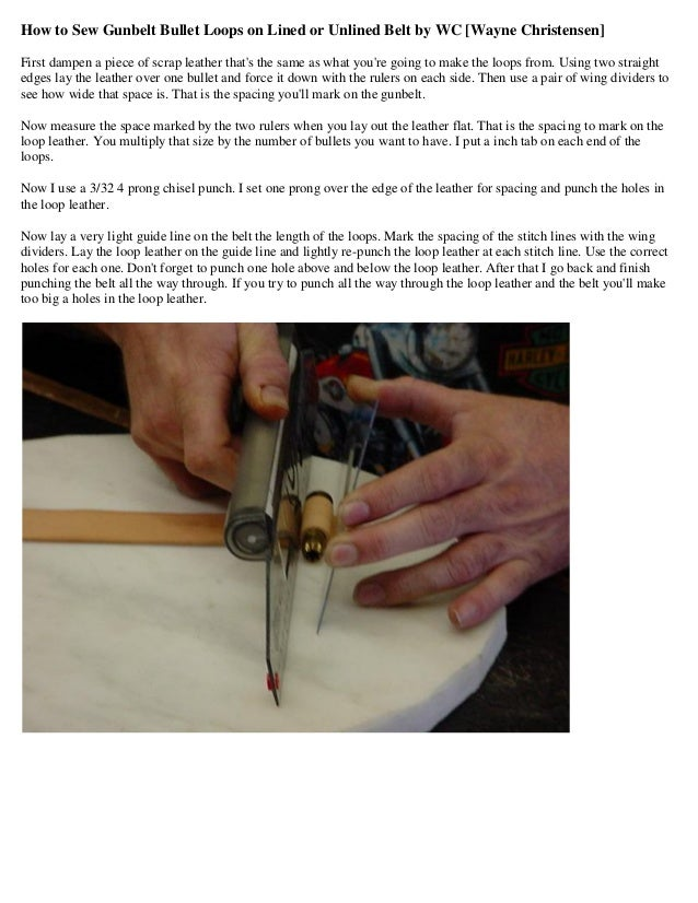 How to Sew Gunbelt Bullet Loops on Lined or Unlined Belt by WC [Wayne Christensen] First dampen a piece of scrap leather t...
