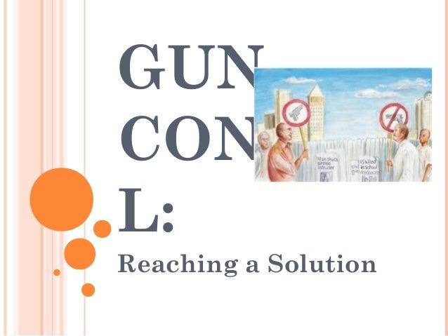 GUNCONTROL:Reaching a Solution