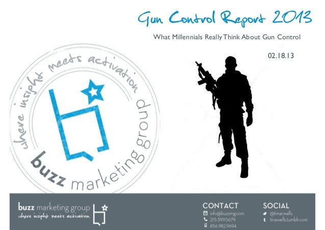 Gun Control Report 2013 What Millennials Really Think About Gun Control	                                       02.18.13