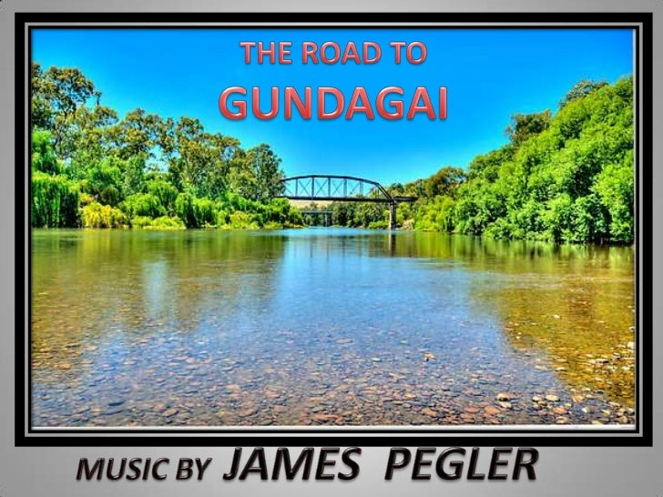 THE ROAD TO<br />GUNDAGAI<br />MUSIC BY  JAMES  PEGLER<br />
