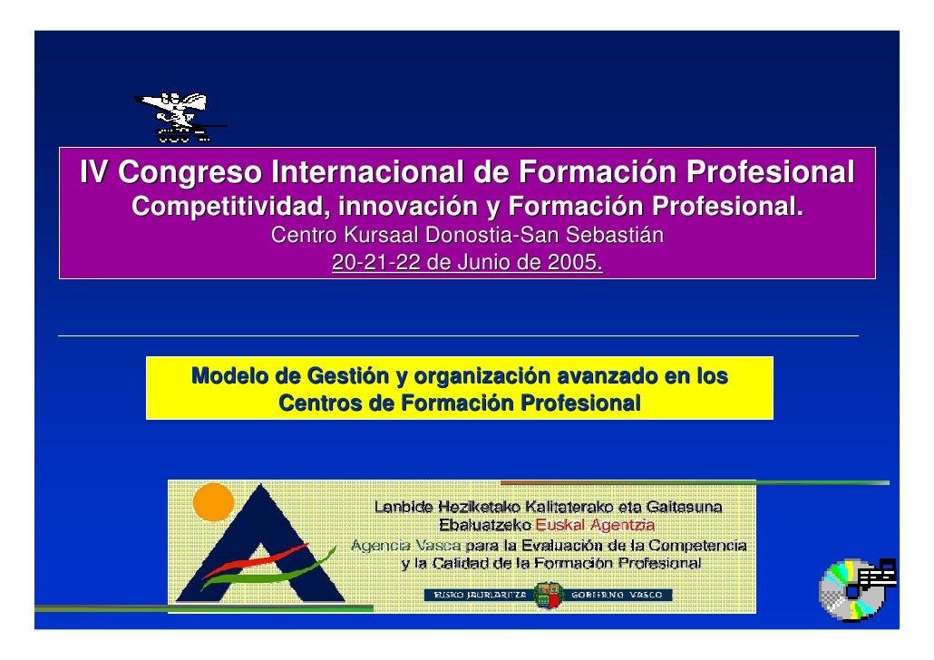 IV Congreso Internacional de Formación Profesional    Competitividad, innovación y Formación Profesional.               Ce...