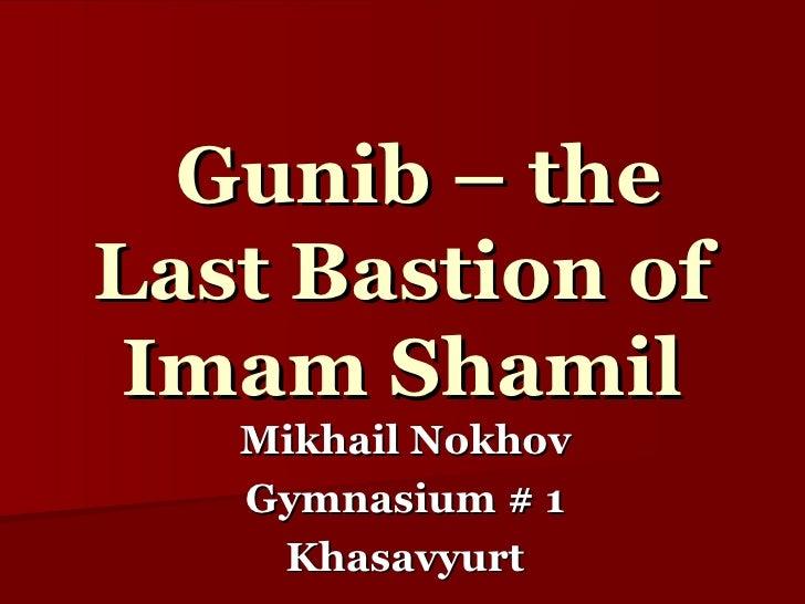 Gunib – the Last Bastion of Imam Shamil Mikhail Nokhov Gymnasium # 1 Khasavyurt