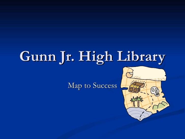 Gunn Jr. High Library Map to Success