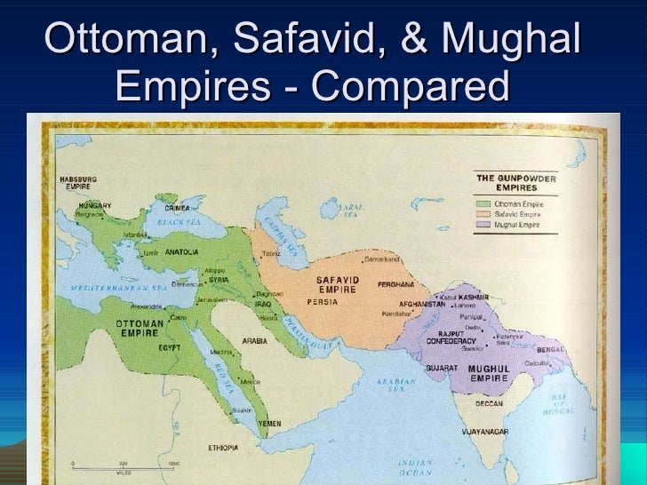 compare and contrast ottoman and mughal The muslim empires of the ottomans , safavids, and mughals  these three  empires are rarely compared, especially since the comparison  by contrast, the.