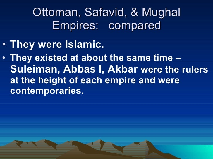 What are some differences and similarities between the Mughal and Ottoman empire?