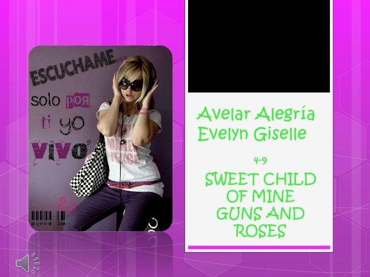Avelar AlegríaEvelyn Giselle      4-9SWEET CHILD  OF MINE GUNS AND   ROSES