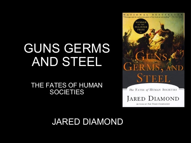 an analysis of jared diamonds epilogue of guns germs and steel Grand theory and example cases in guns, germs,  − epilogue of g,g,&s :  − jared diamond's variant of environmental determinism.