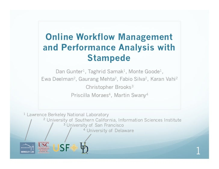 Online Workflow Management           and Performance Analysis with                     Stampede                 Dan Gunter...