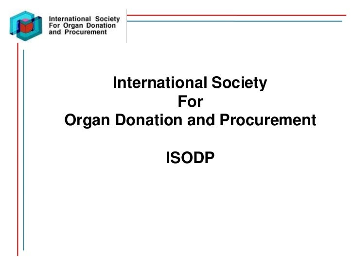 International Society               ForOrgan Donation and Procurement            ISODP