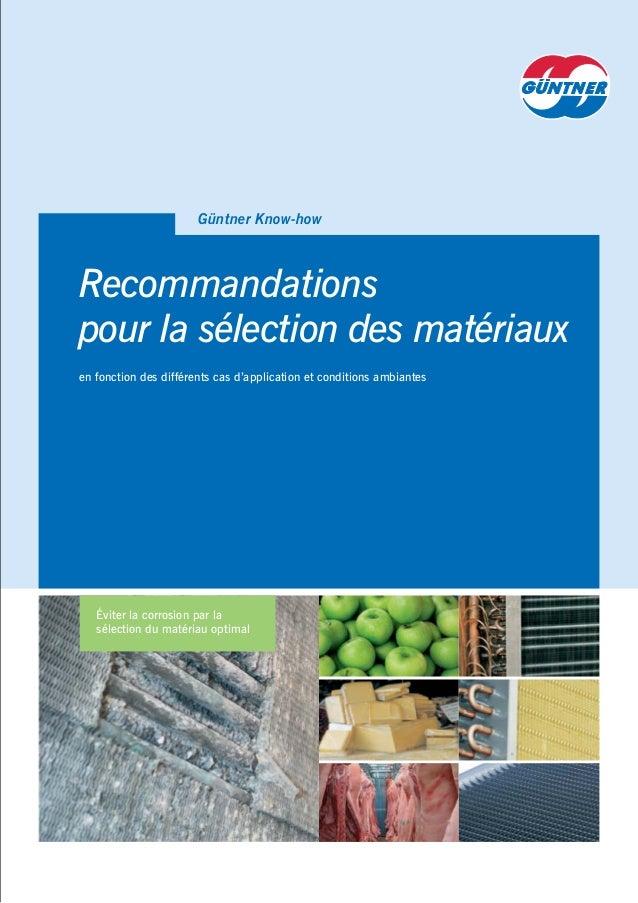 Recommandations pour la sélection des matériaux Güntner Know-how en fonction des différents cas d'application et condition...