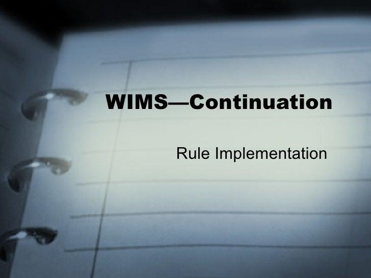 WIMS—Continuation (Xiaonan Guo)