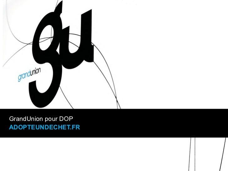 DOP : Adopte un déchet by Grand Union