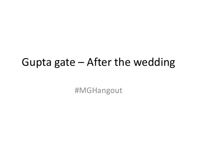 Gupta gate – After the wedding#MGHangout