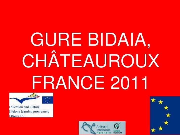 Our trip to Châteauroux-ra bidaia. Comenius 2010-2012
