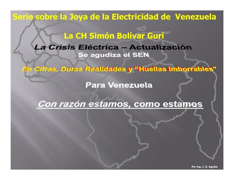 Serie sobre la Joya de la Electricidad de Venezuela              L CH Si ó B lí             La   Simón Bolívar G í        ...