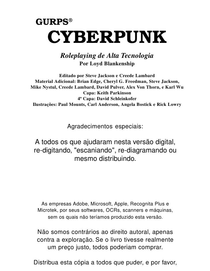 GURPS®       CYBERPUNK             Roleplaying de Alta Tecnologia                     Por Loyd Blankenship             Edi...
