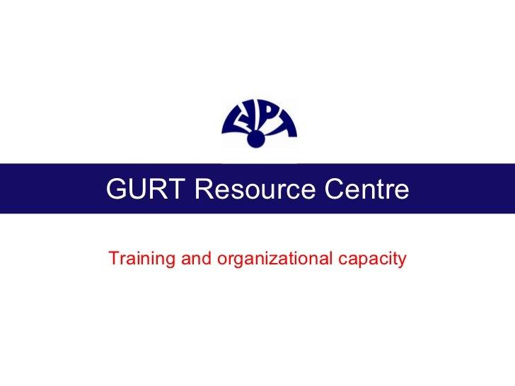 GURT Resource Centre Training and organizational capacity