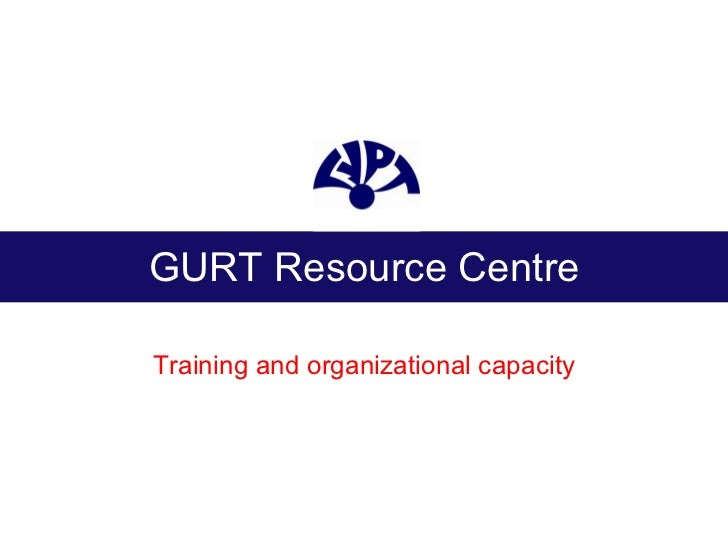 GURT Resource Centre Training and organizational capacity