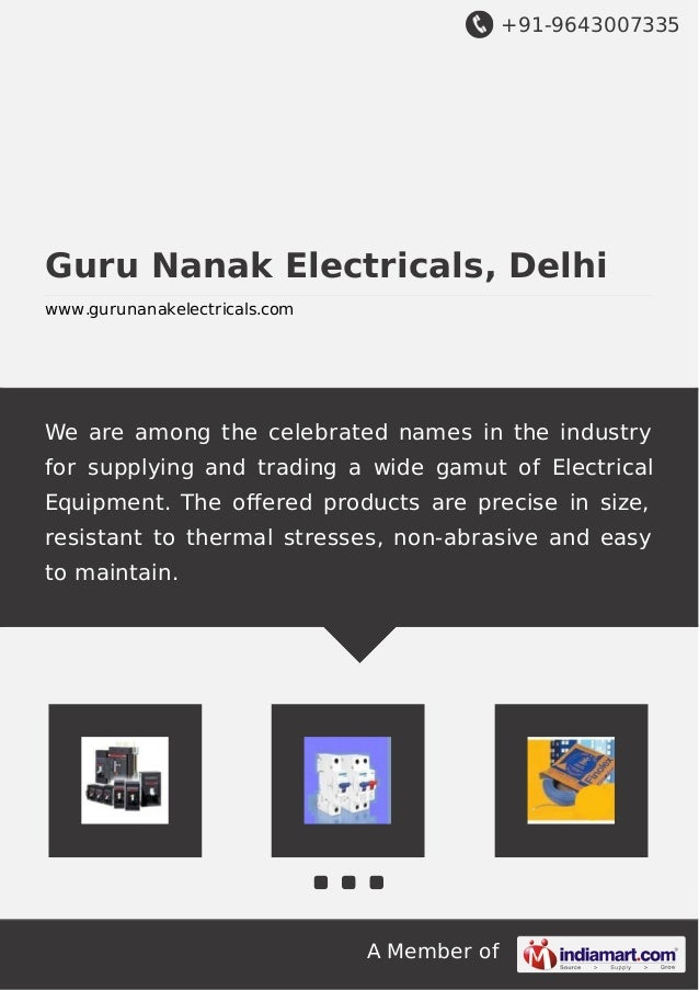 +91-9643007335 A Member of Guru Nanak Electricals, Delhi www.gurunanakelectricals.com We are among the celebrated names in...