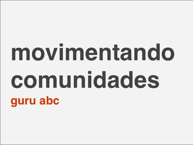 movimentandocomunidadesguru abc