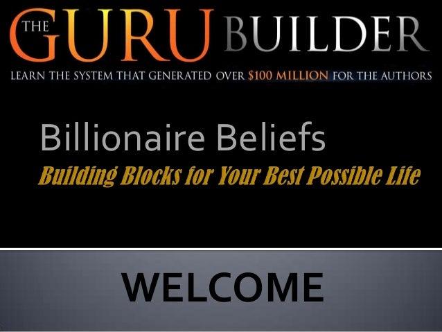 Billionaire Beliefs  WELCOME