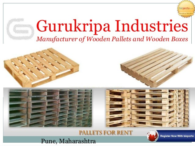 Pune, Maharashtra Gurukripa Industries Manufacturer of Wooden Pallets and Wooden Boxes