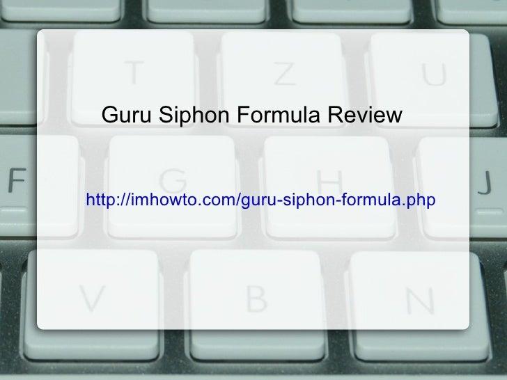 Guru Siphon Formula Review
