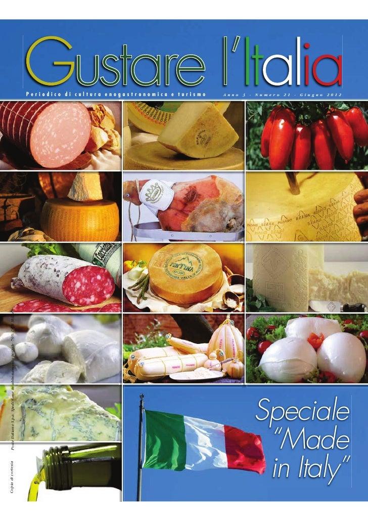 Periodico di cultura enogastronomica e turismo   Anno 3 - Numero 21 - Giugno 2012   Poste Italiane S.p.a. Spedizione in ab...