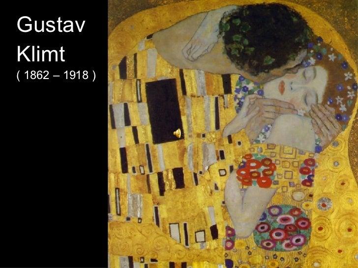 Gustav  Klimt  ( 1862 – 1918 )