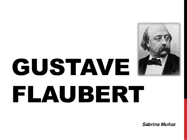 GUSTAVEFLAUBERT       Sabrina Muñoz