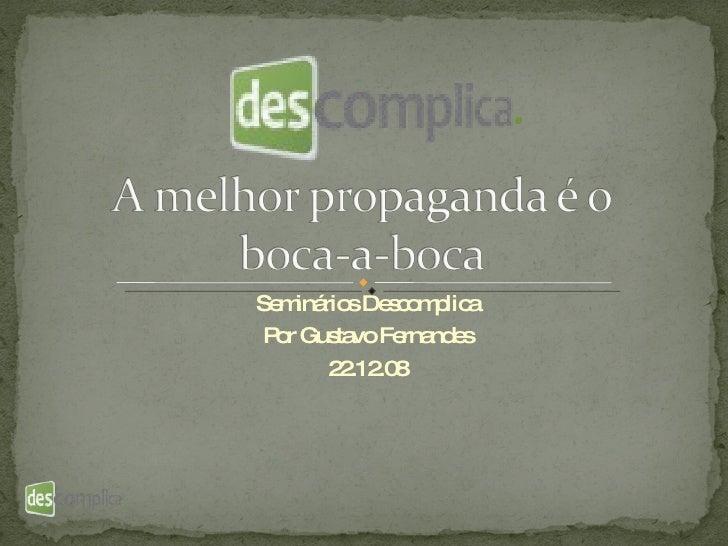 Seminários Descomplica Por Gustavo Fernandes 22.12.08