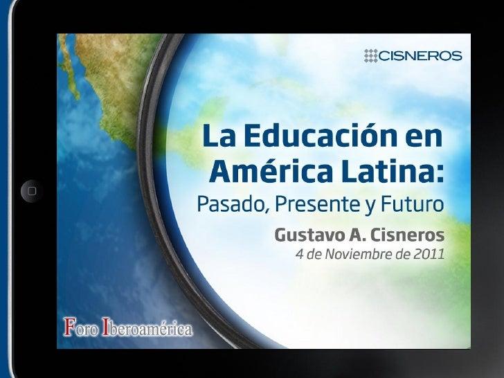 Presentación de Gustavo Cisneros en el XII Foro Iberoamérica. Noviembre, 2011.