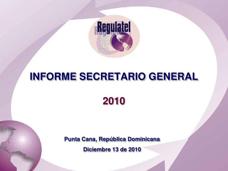 INFORME SECRETARIO GENERAL2010<br />Punta Cana, República Dominicana<br />Diciembre 13 de 2010<br />