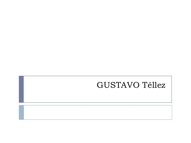 GUSTAVO Téllez