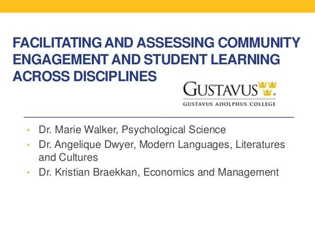 FACILITATING AND ASSESSING COMMUNITY ENGAGEMENT AND STUDENT LEARNING ACROSS DISCIPLINES