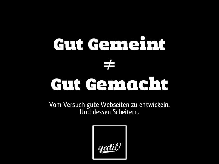 Gut gemeint ungleich gut gemacht. Webmontag Wien 8