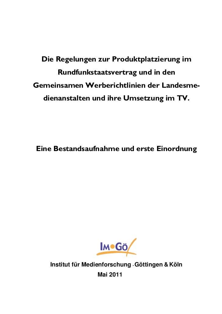 Die Regelungen zur Produktplatzierung im      Rundfunkstaatsvertrag und in denGemeinsamen Werberichtlinien der Landesme-  ...