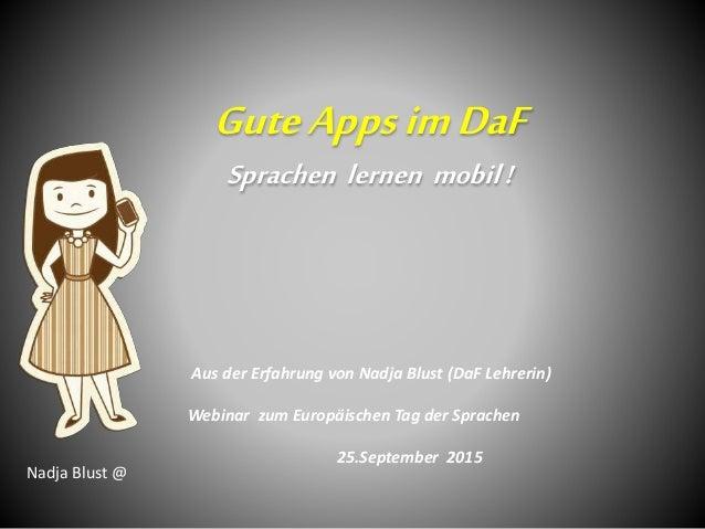 GuteAppsimDaF Sprachen lernen mobil! Nadja Blust @ Aus der Erfahrung von Nadja Blust (DaF Lehrerin) Webinar zum Europäisch...