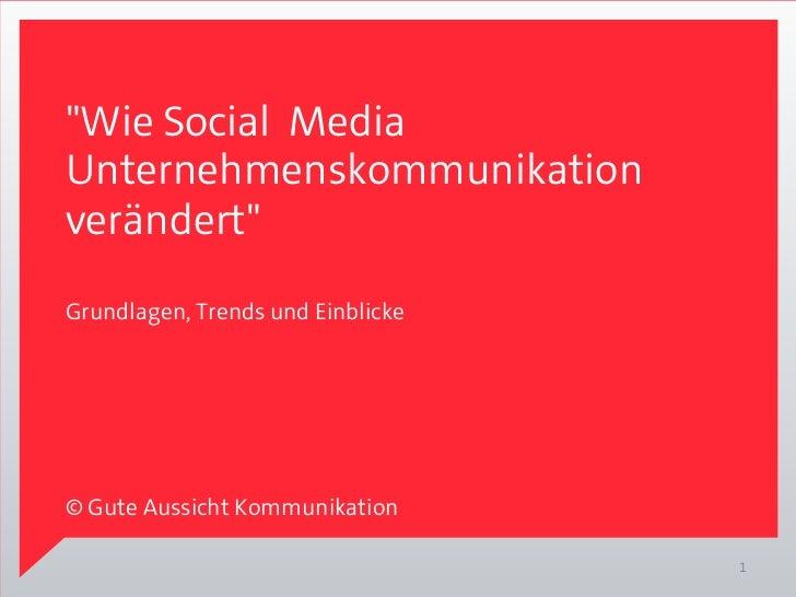 """""""Wie Social MediaUnternehmenskommunikationverändert""""Grundlagen, Trends und Einblicke© Gute Aussicht Kommunikation        ..."""