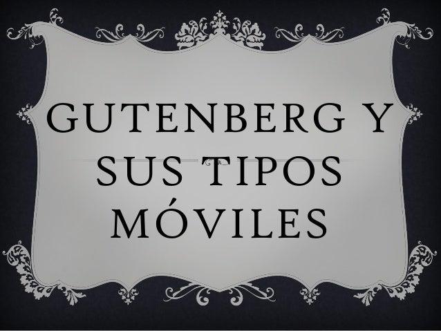 Gutenberg y sus tipos móviles