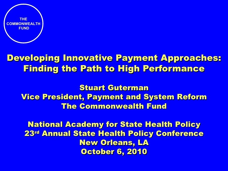 Developing Innovative Payment Approaches: Finding the Path to High Performance Stuart Guterman Vice President, Payment and...