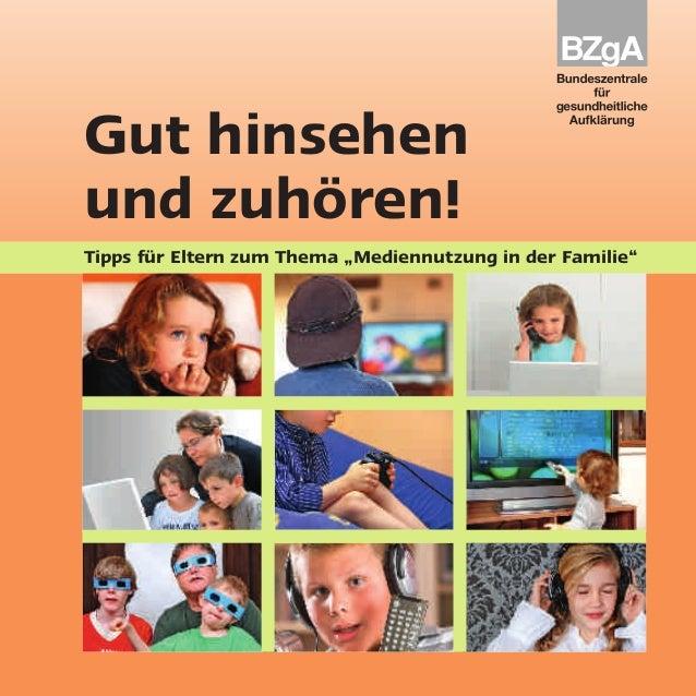 Bundeszentrale fürgesundheitliche AufklärungOstmerheimer Straße 22051109 KölnGut hinsehenund zuhören!Tipps für Eltern zum ...