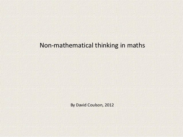 Non-mathematical thinking in maths          By David Coulson, 2012