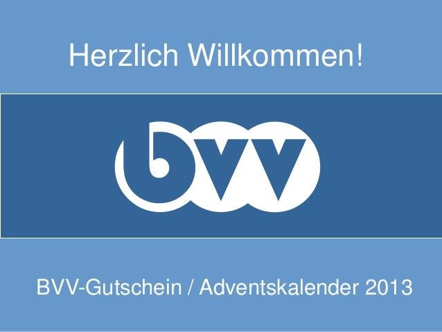 Herzlich Willkommen! BVV-Gutschein / Adventskalender 2013 vv